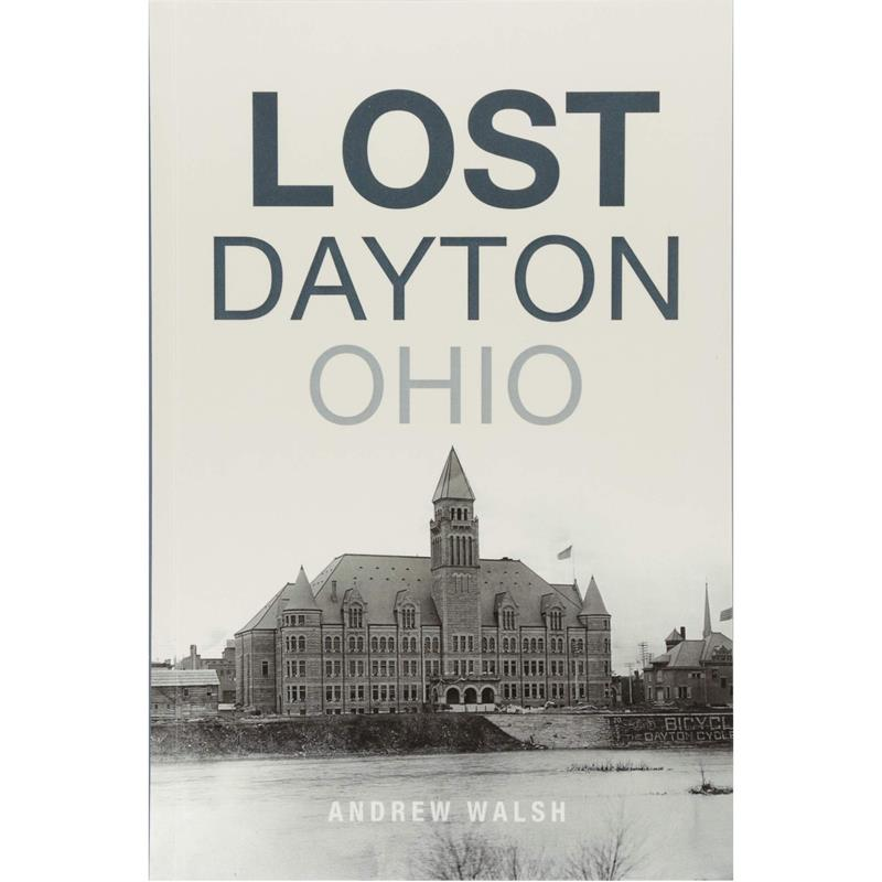 Lost Dayton, Ohio,9781625859099